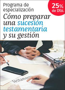 Cómo preparar una sucesión testamentaria y su gestión