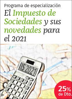 El Impuesto de Sociedades y sus novedades para el 2021