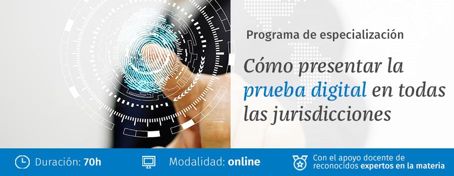 Cómo presentar la prueba digital en todas las jurisdicciones